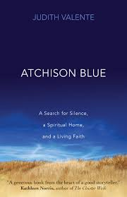 atchison blue a search for silence a spiritual home and a