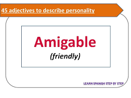spanish lesson 73 45 adjectives to describe personality in
