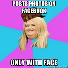 fat girls on facebook scumbag fat girl know your meme