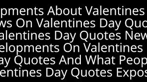 valentines day quotes valentines day happy valentines day happy