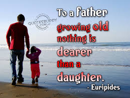 quote for daughters bday is quotes about dads and daughters quotes about life quotes and