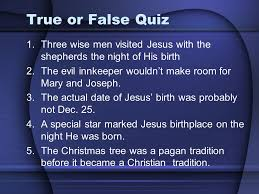 bowing before the savior december 30 true or false quiz 1 three