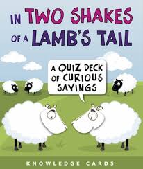 two shakes of a s curious sayings knowledge cards