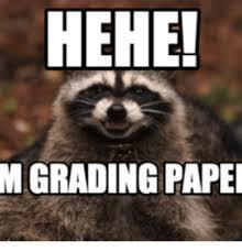 Hehe Meme - hehe m grading papei grading papers meme on me me
