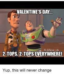 Funny Server Memes - valentine s day ic life 2 tops 2 tops everywhere yup this will