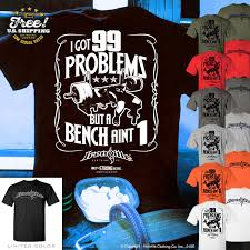 Powerlifting Bench Press Shirt 99 Problems Bench Press T Shirt Ironville Clothing