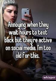 No Text Back Meme - when they wait hours to text back but they re active on social