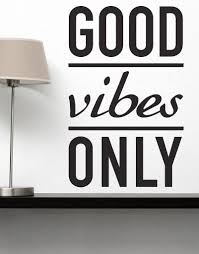 good vibes wall decal good vibes only wall sticker