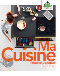 cuisine stil leroy merlin catalogue leroy merlin ma cuisine collection 2015 catalogue az