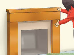 Make A Fireplace Mantel by How To Install A Fireplace Mantel 14 Steps With Pictures