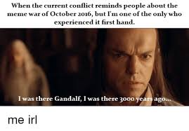 Gandalf Meme - when the current conflict reminds people about the meme war of