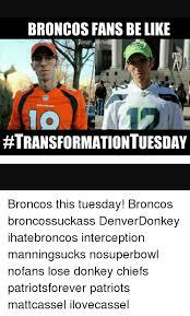 Chiefs Broncos Meme - broncos fans be like ionfl meme transformation uesday broncos this