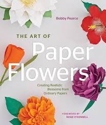 Paper Flower The Exquisite Book Of Paper Flower Transformations Playing With