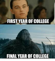 College Meme - first year of college final year of college meme on me me
