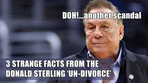 Sterling Meme - 3 strange facts from the donald sterling undivorce divorce