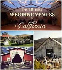 wedding venues in ca the 10 best rustic wedding venues in california wedding venues