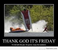 Its Friday Memes 18 - thank god its friday窶ヲ d 筬 funny images pictures photos pics