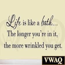 Nursery Quotes Wall Decals by Life Is Like A Bath Wall Decal Bathroom Wall Quotes Sayings Vinyl