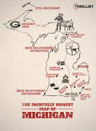 Maps Of Michigan The Painfully Honest Map Of Michigan Thrillist