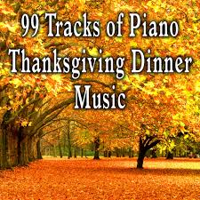 99 tracks of piano thanksgiving dinner by craig on