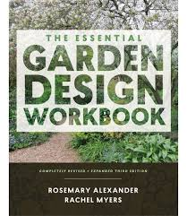 the essential garden design workbook rosemary alexander rachel