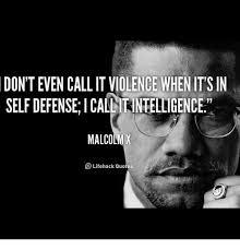 Malcolm X Memes - don t even callitviolence whenitsin selfdefenseicalltintelligence