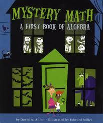 mystery math a first book of algebra david a adler edward