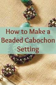 22 best beaded bezels for cabochons images on pinterest beading