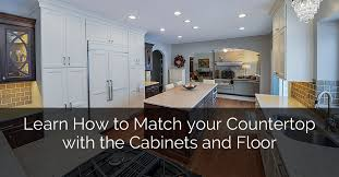 should countertops match floor or cabinets learn how to match your countertop with the cabinets and