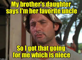 Niece Meme - so i got that goin for me which is nice meme imgflip