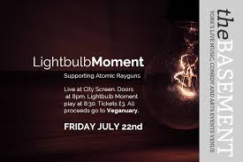 lightbulb moment live at city screen basement bar this friday