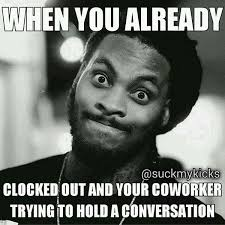 Meme Conversation - leaving work on friday meme funny pictures and images