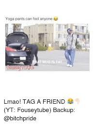 Fat Girl Yoga Pants Meme - 25 best memes about girls in yoga pant girls in yoga pant memes