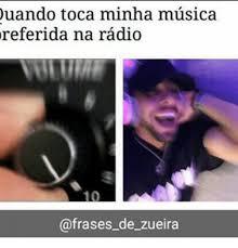 Musica Meme - uando toca minha musica referida na radio 10 de zueira meme on me me