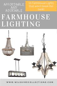 Farmhouse Lighting Fixtures by Affordable And Adorable Farmhouse Lighting Get The Look For Less