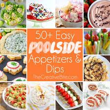 Easy Appetizers by Easy Poolside Appetizers U0026 Dips
