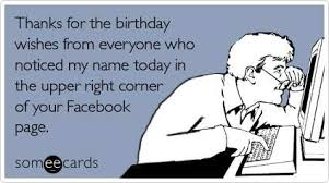 Birthday Memes For Facebook - thanks for the birthday wishes birthdays humor and ecards
