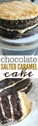 chocolate desserts thanksgiving salted caramel cake recipe passion for savings