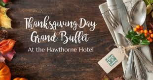 thanksgiving day grand buffet in boston at hawthorne hotel