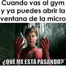 Memes Gym - cuando vas al gym y ya puedes abrir la ventana de la micro coue me