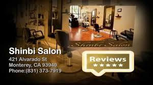 Vanity Salon Monterey Shinbi Salon Reviews Monterey Ca Salons Reviews Youtube