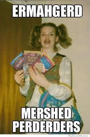 Ermahgerd Meme Generator - berks girl weknowmemes