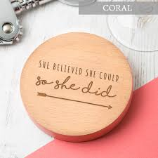 she believed she could u0027 coloured wooden coaster by dust and things