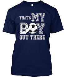 soccer that s my boy out there that s my by out there products