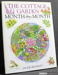Cottage Garden Book by The Cottage Garden Month By Month By Jackie Bennett Fact Or