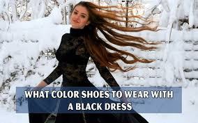 what color shoes to wear with a black dress