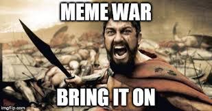 Bring It On Movie Meme - meme war imgflip