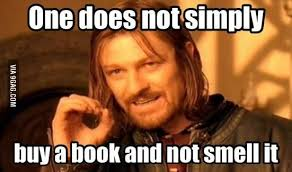Buy All The Books Meme - 15 things you ll understand if you love the smell of print books
