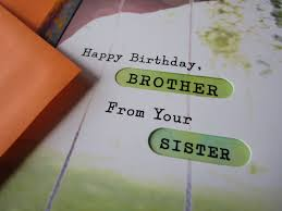 birthday card quotes brother happy birthday brother from sister