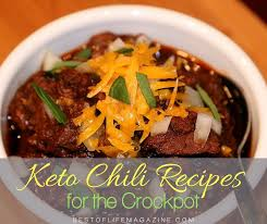 keto crockpot chili recipes low carb chili the best of life
